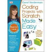 Coding Projects with Scratch Made Easy KS2 Scratch Projects by Carol Vorderman