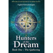 Hunters of the Dream, Book One: The Gathering