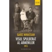 1915 Visul spulberat al armenilor - Gaidz Minassian
