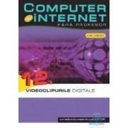 Computer si Internet fara profesor vol. 12. Videoclipurile Digitale