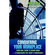 Conquering Your Workplace by Dilip G Saraf
