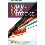 Mosby's Dental Drug Reference by Arthur H. Jeske