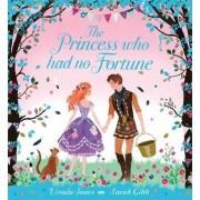 The Princess Who Had No Fortune by Ursula Jones