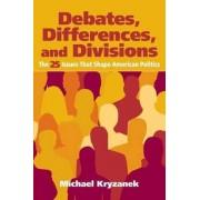Debates, Differences and Divisions by Michael J. Kryzanek