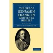 The Life of Benjamin Franklin, Written by Himself 3 Volume Set by Benjamin Franklin