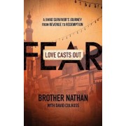Love Casts Out Fear by Brother Nathan