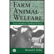 Farm Animal Welfare by Bernard E. Rollin
