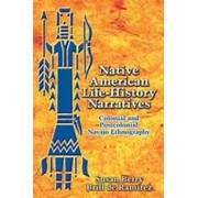 Native American Life-History Narratives by Susan Berry Brill De Ramrez