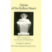 Habits of the Balkan Heart by Stjepan G. Mestrovic