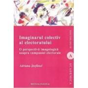 Imaginarul colectiv al electoratului - Adriana Stefanel