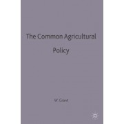 The Common Agricultural Policy by Wyn Grant