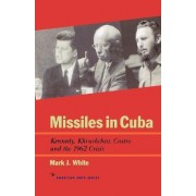 Missiles in Cuba by Mark J. White