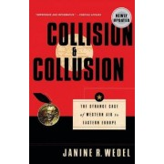 Collision and Collusion by Prof. Professor Janine R Wedel