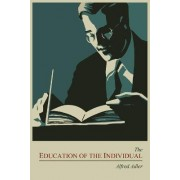 The Education of the Individual by Alfred Adler