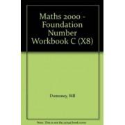Maths 2000: Foundation Number Workbook C by Bill Domoney