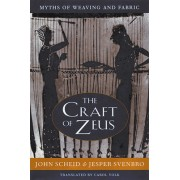 The Craft of Zeus: Myths of Weaving and Fabric