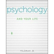 Psychology and Your Life by Robert S. Feldman