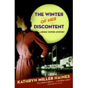 The Winter Of Her Discontent A Rosie Winter Mystery by Kathryn Miller Haines
