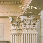 The Art of Classical Details: Theory, Design and Craftsmanship by Phillip Dodd
