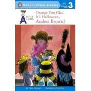 Orange You Glad It's Halloween, Amber Brown? by Paula Danziger