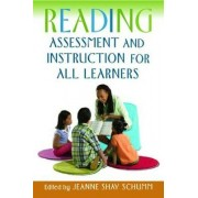 Reading Assessment and Instruction for All Learners by Jeanne Shay Schumm