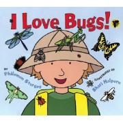 I Love Bugs! by Philemon Sturges
