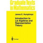 Introduction to Lie Algebras and Representation Theory: v. 9 by James E. Humphreys