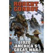 1920: America's Great War by Robert Conroy