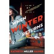 When Winter Returns by Kathryn Miller Haines