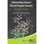 Understanding Advanced Physical Inorganic Chemistry by Jeanne Tan