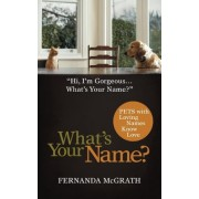 What's Your Name? by Fernanda Mcgrath