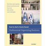How to Start a Home-Based Professional Organizing Business