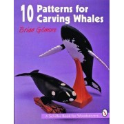 10 Patterns for Carving Whales by Brian Gilmore