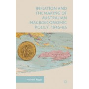 Inflation and the Making of Australian Macroeconomic Policy, 1945 85