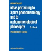 Ideas Pertaining to a Pure Phenomenology and to a Phenomenological Philosophy: General Introduction to a Pure Phenomenology First book by Edmund Husserl
