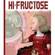 Hi-fructose by Annie Owens