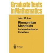 Riemannian Manifolds: v. 176 by John M. Lee