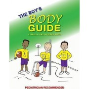 The Boy's Body Guide by Greta L B Laube