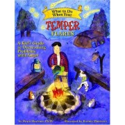 Dawn, PhD Huebner What to Do When Your Temper Flares: A Kid's Guide to Overcoming Problems with Anger (What-to-Do Guides for Kids)