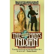 The White Man's Indian by Jr Robert F. Berkhofer
