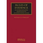 Rules of Evidence in International Arbitration by Nathan O'Malley