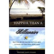 Happier Than a Billionaire by Nadine Hays Pisani