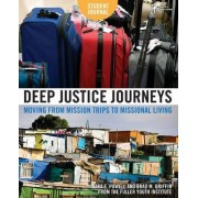 Deep Justice Journeys Student Journal by Brad M. Griffin