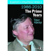Karpov's Strategic Wins 2: The Prime Years No. 2 by Tibor Karolyi