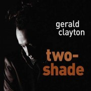 Gerald Clayton - Two- Shade (0602527071442) (1 CD)
