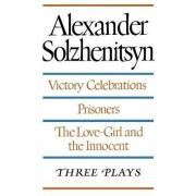 Victory Celebrations / Prisoners / the Love-Girl and the Innocent by Aleksandr Solzhenitsyn