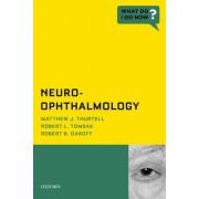 Neuro-Ophthalmology by Matthew J. Thurtell