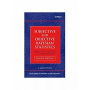 Subjective and Objective Bayesian Statistics by S. James Press