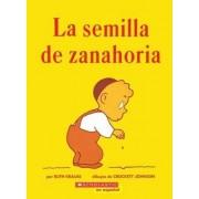 La Semilla de Zanahoria by Ruth Krauss