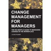 Change Management for Managers by Louise Palmer